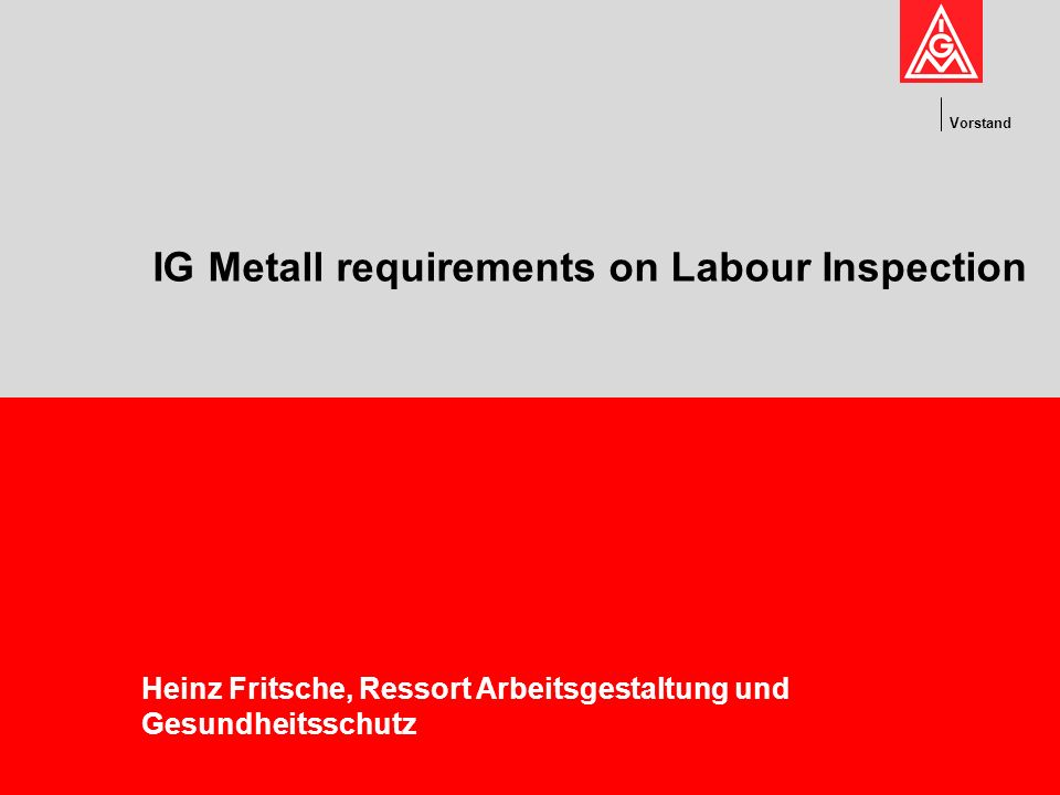 IG Metall requirements on Labour Inspection