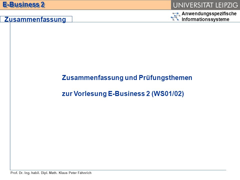 Zusammenfassung Zusammenfassung und Prüfungsthemen zur Vorlesung E-Business 2 (WS01/02)