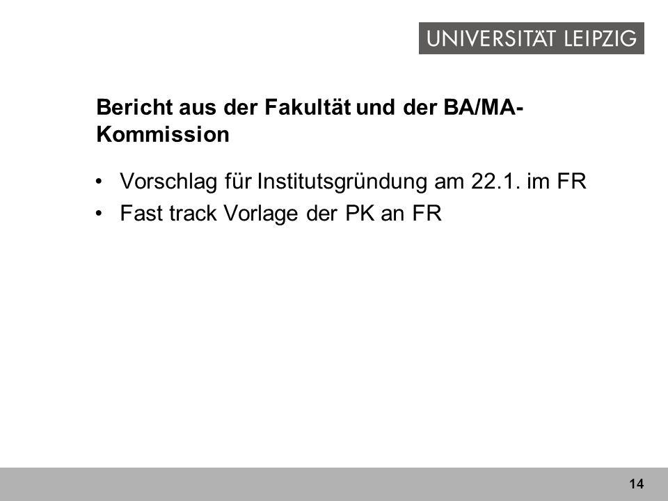 Bericht aus der Fakultät und der BA/MA-Kommission