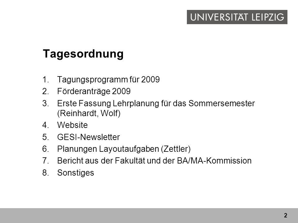Tagesordnung Tagungsprogramm für 2009 Förderanträge 2009