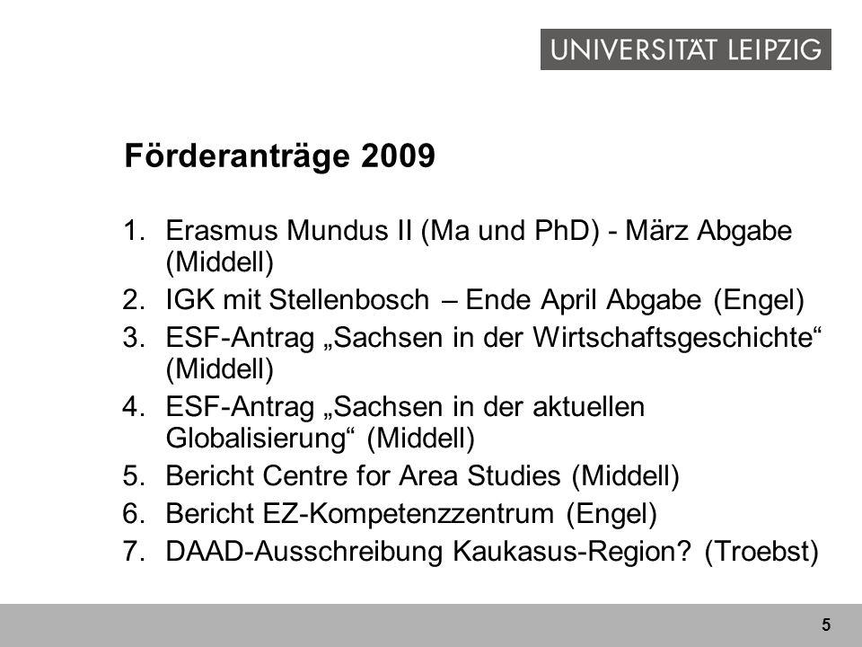 Förderanträge 2009 Erasmus Mundus II (Ma und PhD) - März Abgabe (Middell) IGK mit Stellenbosch – Ende April Abgabe (Engel)