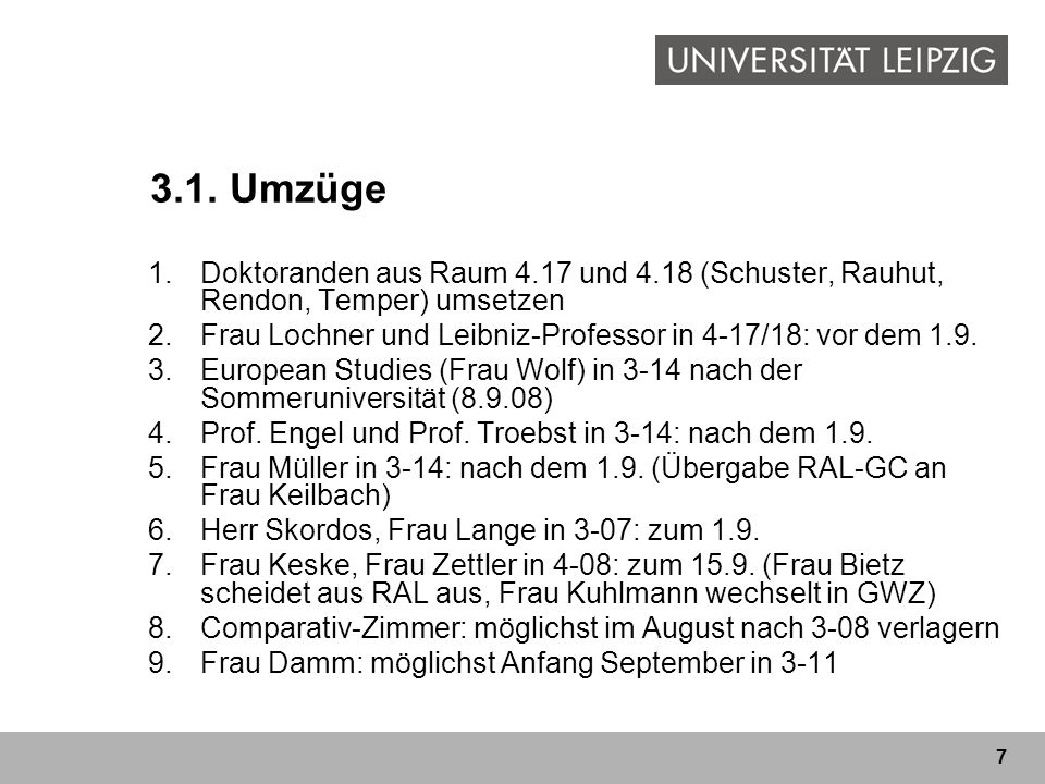 3.1. Umzüge Doktoranden aus Raum 4.17 und 4.18 (Schuster, Rauhut, Rendon, Temper) umsetzen.