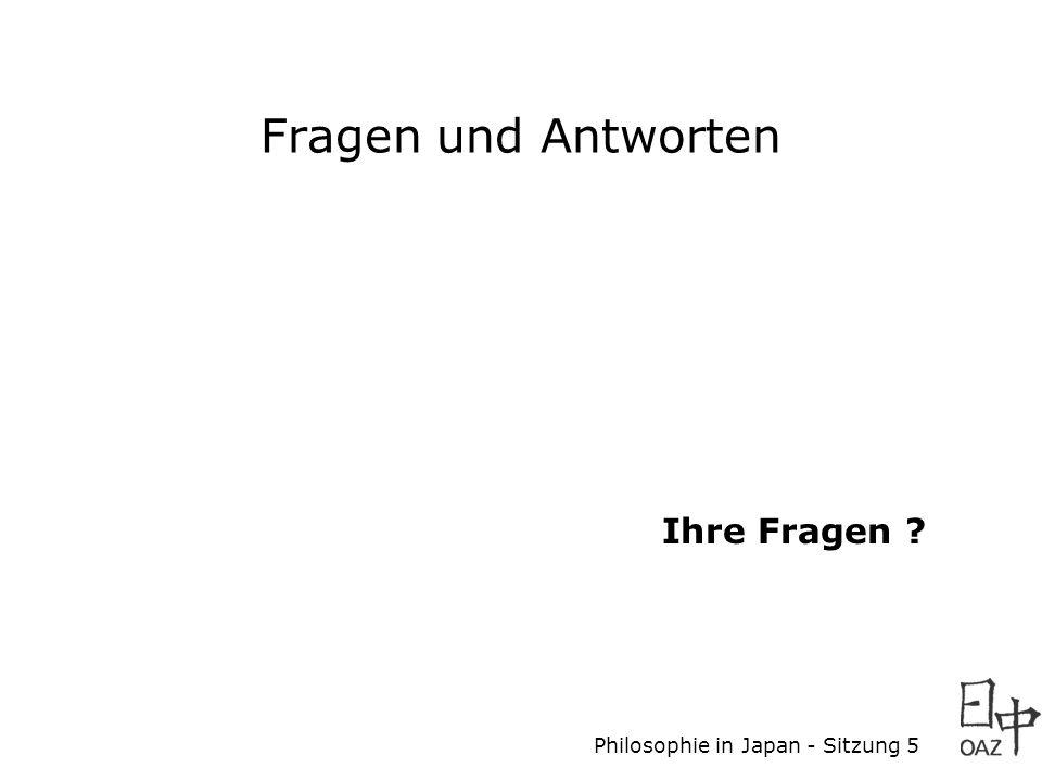 Fragen und Antworten Ihre Fragen Philosophie in Japan - Sitzung 5