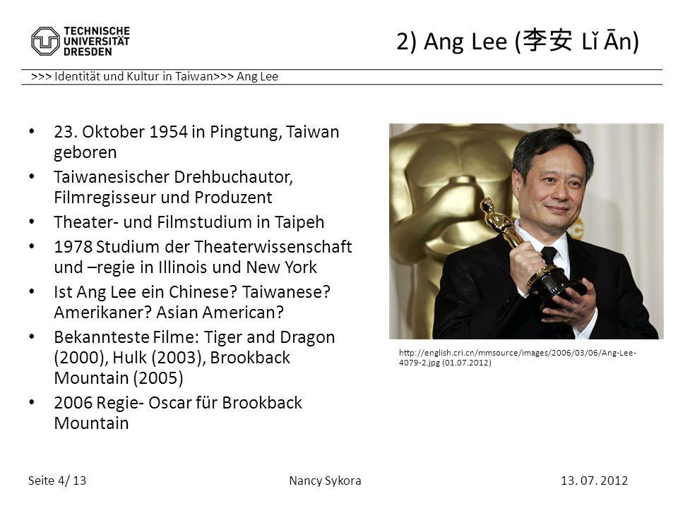 2) Ang Lee (李安 Lǐ Ān) 23. Oktober 1954 in Pingtung, Taiwan geboren