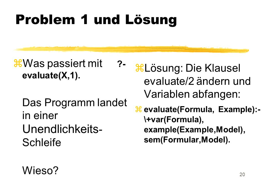 Problem 1 und Lösung Was passiert mit - evaluate(X,1).