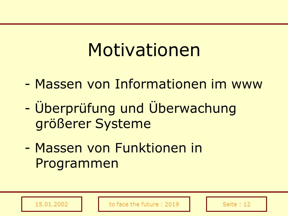 Motivationen - Massen von Informationen im www