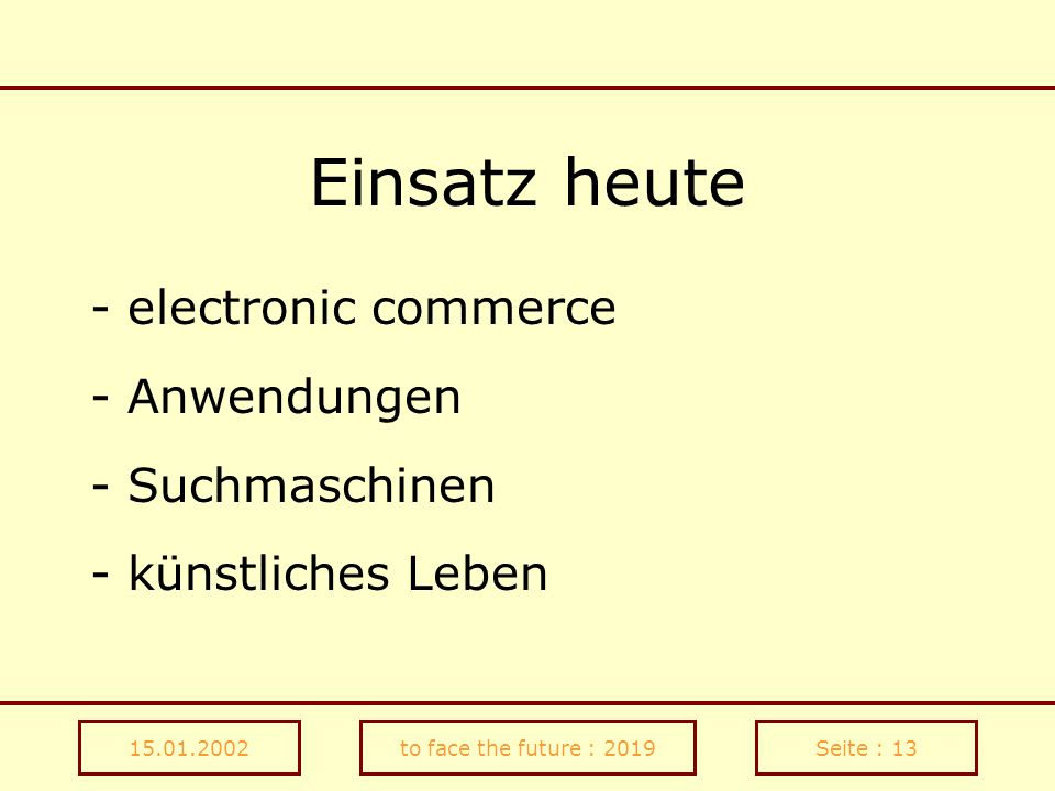 Einsatz heute - electronic commerce - Anwendungen - Suchmaschinen