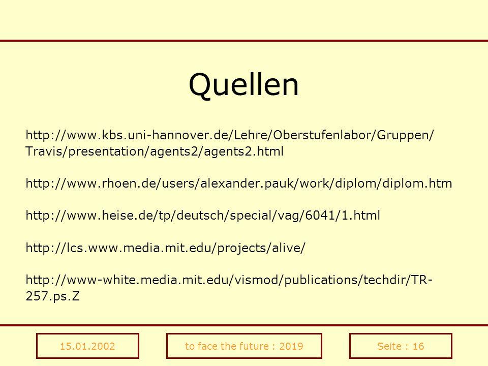 Quellen http://www.kbs.uni-hannover.de/Lehre/Oberstufenlabor/Gruppen/