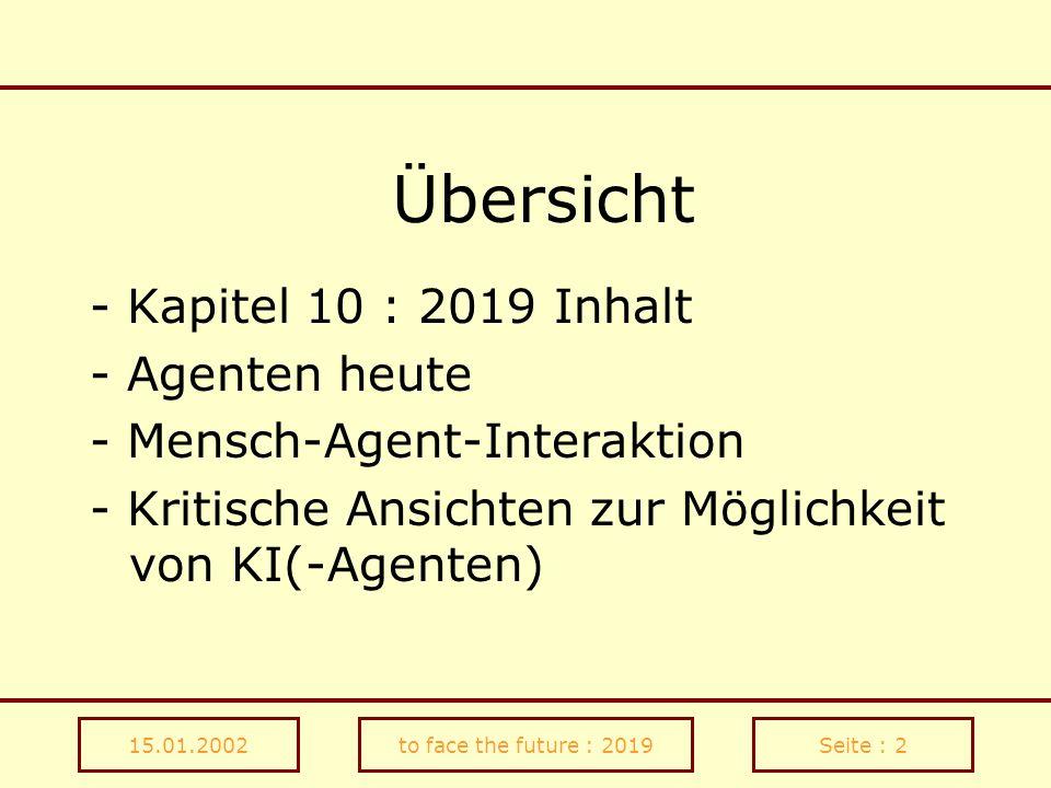 Übersicht - Kapitel 10 : 2019 Inhalt - Agenten heute