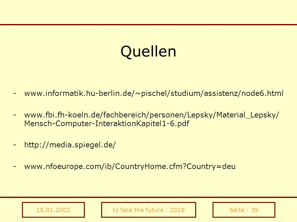 Quellen www.informatik.hu-berlin.de/~pischel/studium/assistenz/node6.html.