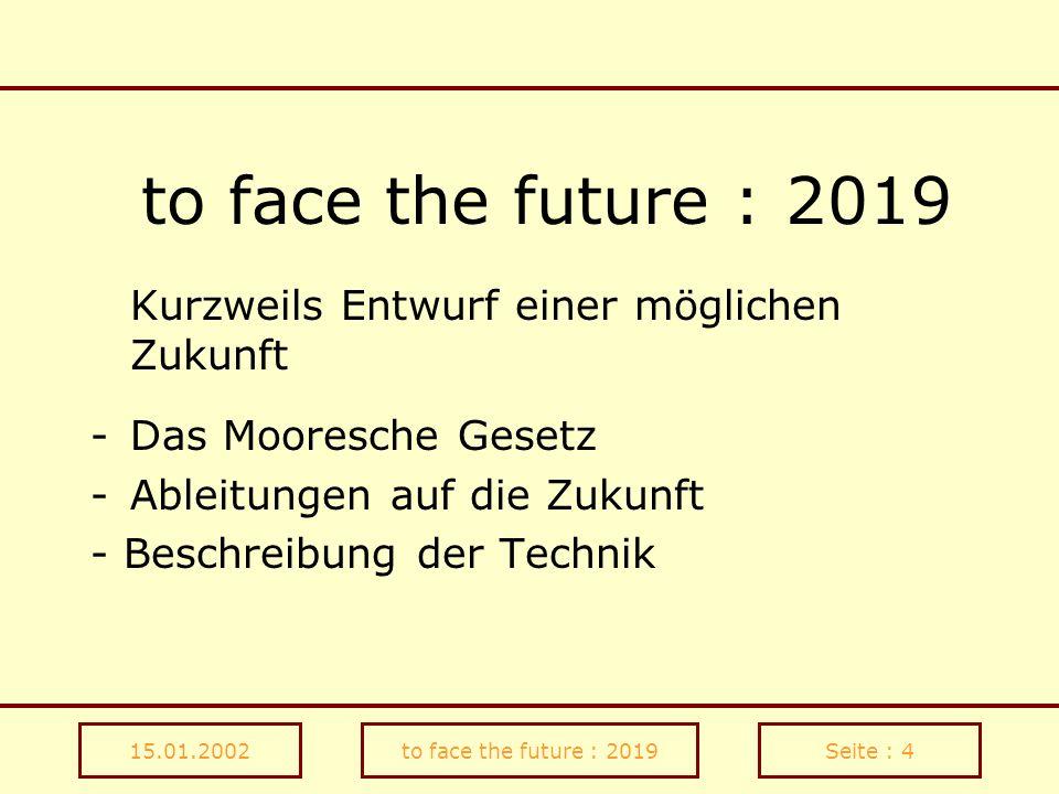 to face the future : 2019 Kurzweils Entwurf einer möglichen Zukunft