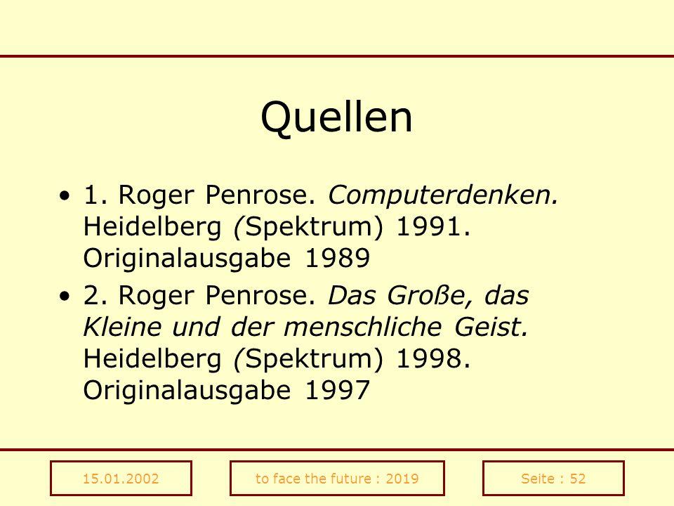Quellen 1. Roger Penrose. Computerdenken. Heidelberg (Spektrum) 1991. Originalausgabe 1989.