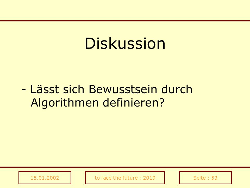 Diskussion - Lässt sich Bewusstsein durch Algorithmen definieren