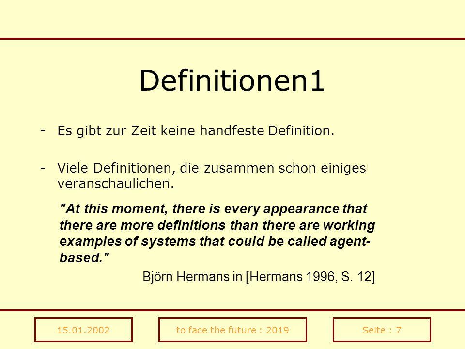 Definitionen1 Es gibt zur Zeit keine handfeste Definition. Viele Definitionen, die zusammen schon einiges veranschaulichen.