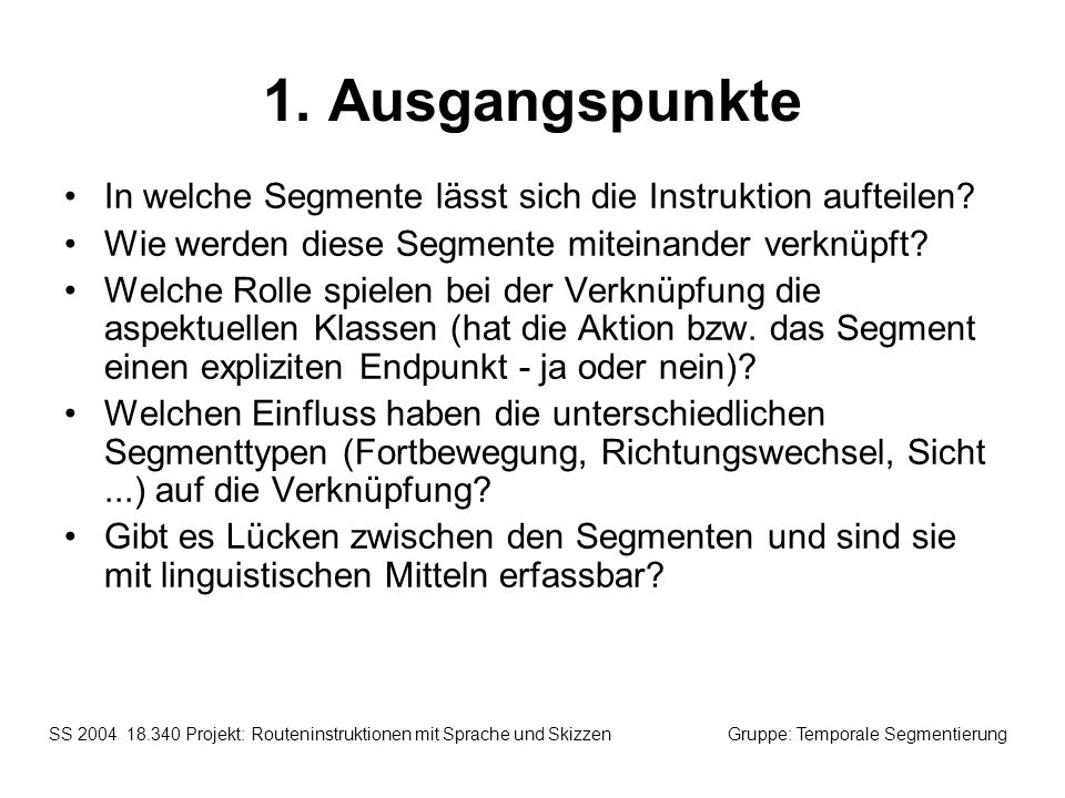 1. Ausgangspunkte In welche Segmente lässt sich die Instruktion aufteilen Wie werden diese Segmente miteinander verknüpft