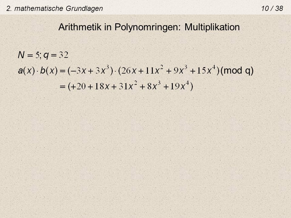 Arithmetik in Polynomringen: Multiplikation