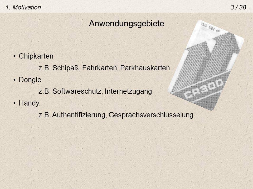 Anwendungsgebiete Chipkarten z.B. Schipaß, Fahrkarten, Parkhauskarten