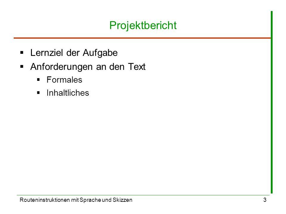 Projektbericht Lernziel der Aufgabe Anforderungen an den Text Formales