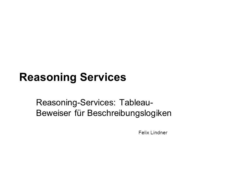 Reasoning-Services: Tableau-Beweiser für Beschreibungslogiken