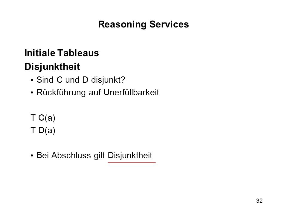 Reasoning Services Initiale Tableaus Disjunktheit