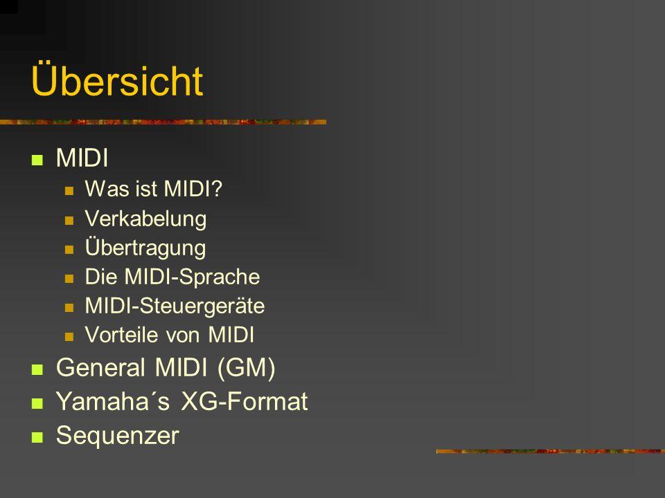 Übersicht MIDI General MIDI (GM) Yamaha´s XG-Format Sequenzer