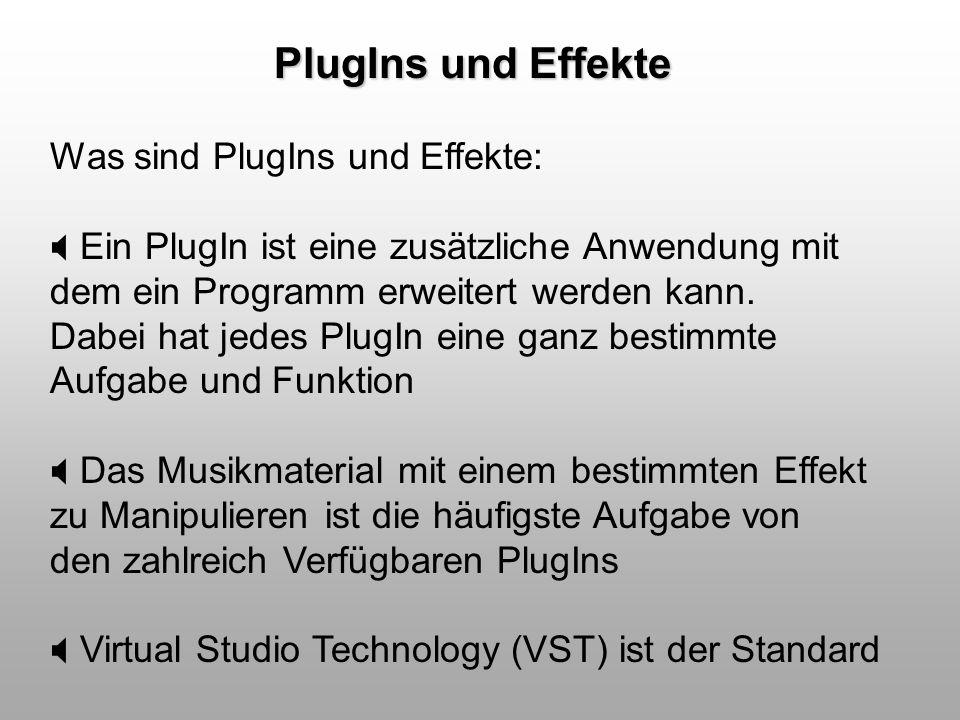 PlugIns und Effekte Was sind PlugIns und Effekte: