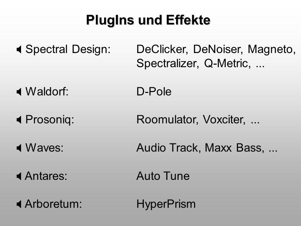 PlugIns und Effekte Spectral Design: DeClicker, DeNoiser, Magneto,