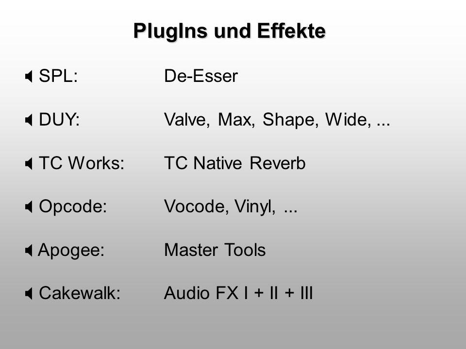 PlugIns und Effekte SPL: De-Esser DUY: Valve, Max, Shape, Wide, ...