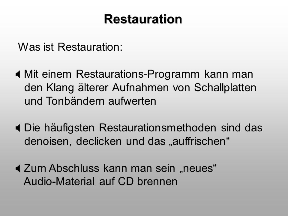 Restauration Was ist Restauration: