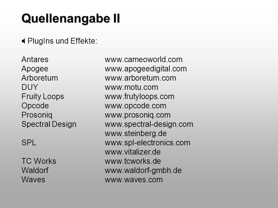 Quellenangabe II PlugIns und Effekte: Antares www.cameoworld.com