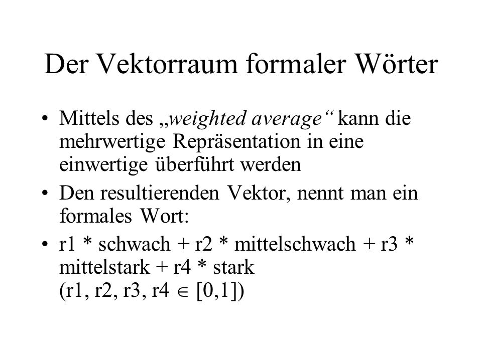 Der Vektorraum formaler Wörter