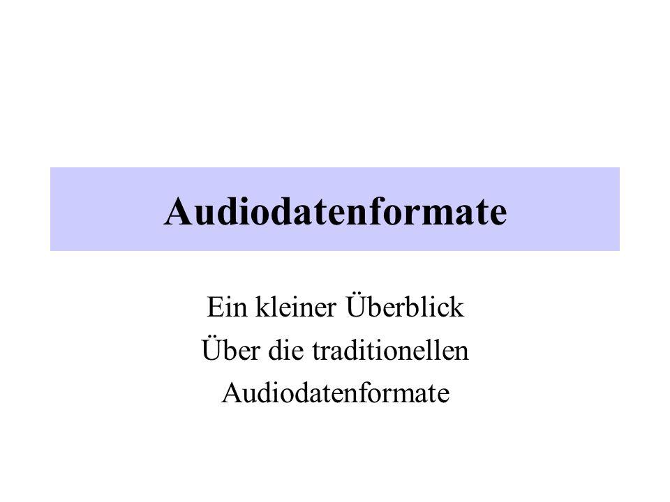 Ein kleiner Überblick Über die traditionellen Audiodatenformate