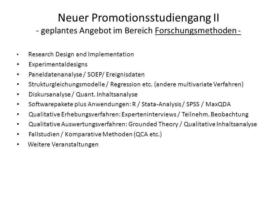 Neuer Promotionsstudiengang II - geplantes Angebot im Bereich Forschungsmethoden -