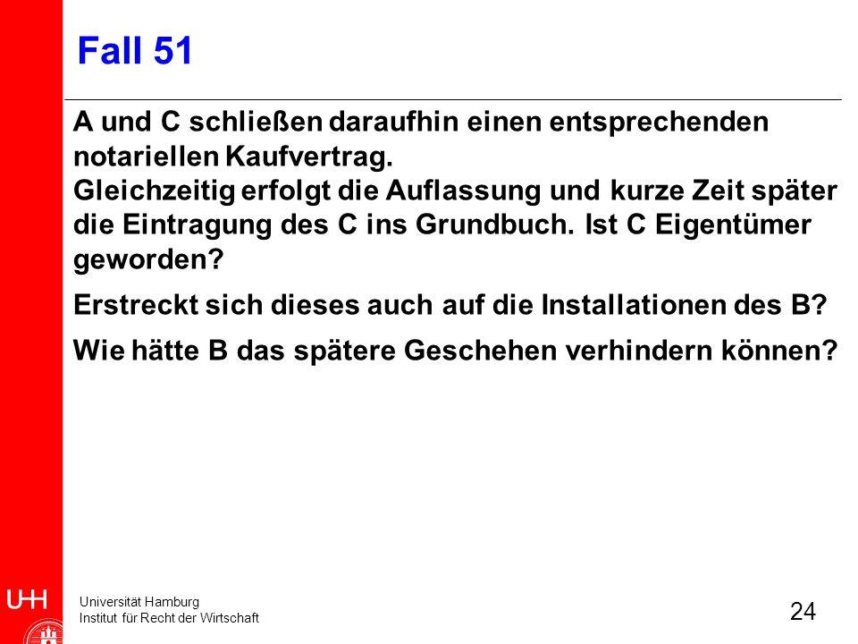 Fall 51 A und C schließen daraufhin einen entsprechenden notariellen Kaufvertrag.