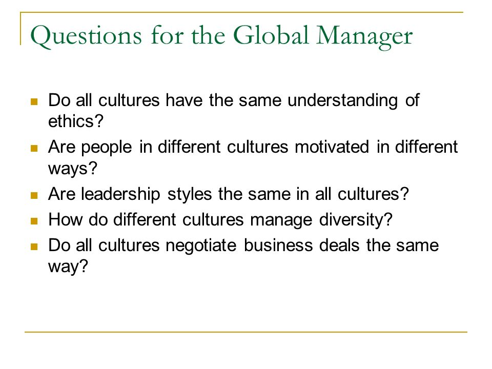 Questions for the Global Manager
