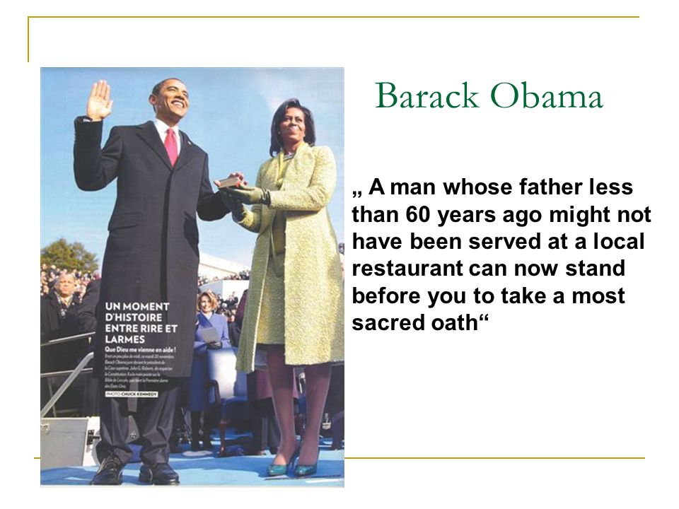 "Barack Obama "" A man whose father less than 60 years ago might not"