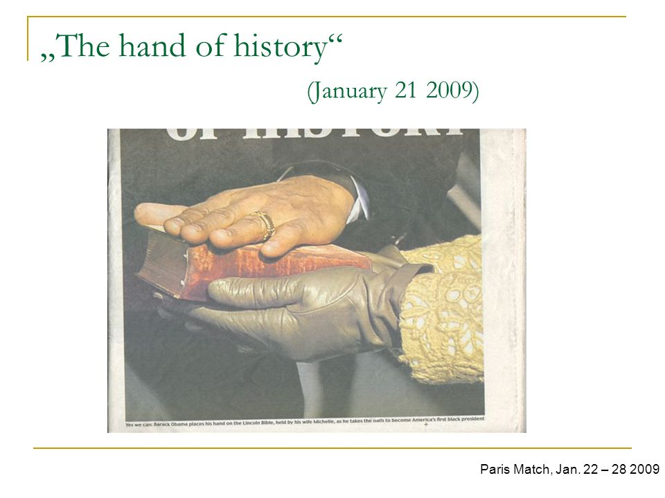 """The hand of history (January 21 2009)"