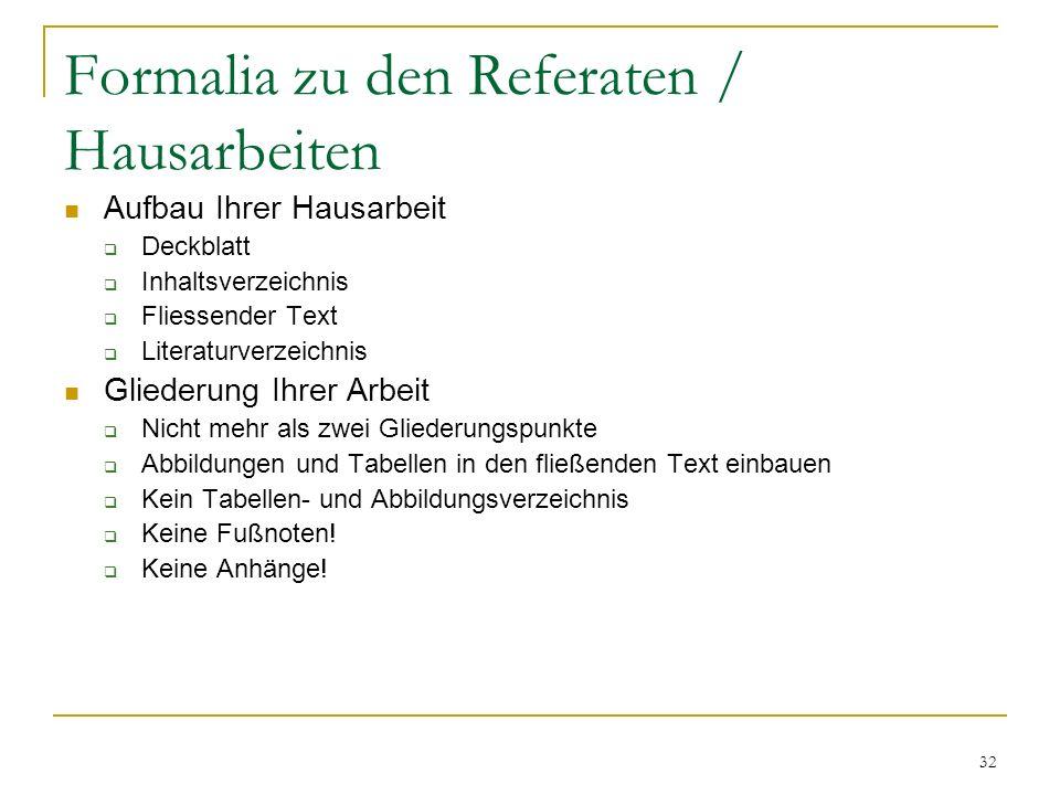 Formalia zu den Referaten / Hausarbeiten