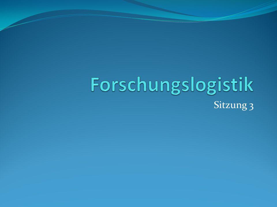 Forschungslogistik Sitzung 3