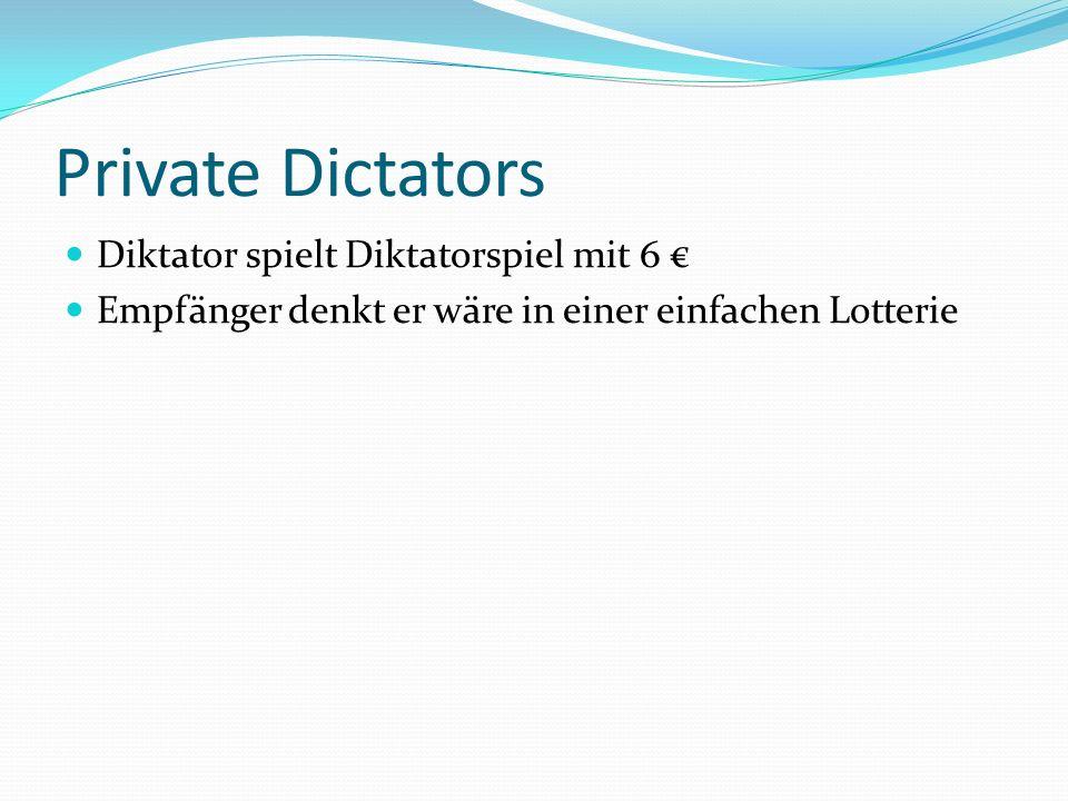 Private Dictators Diktator spielt Diktatorspiel mit 6 €