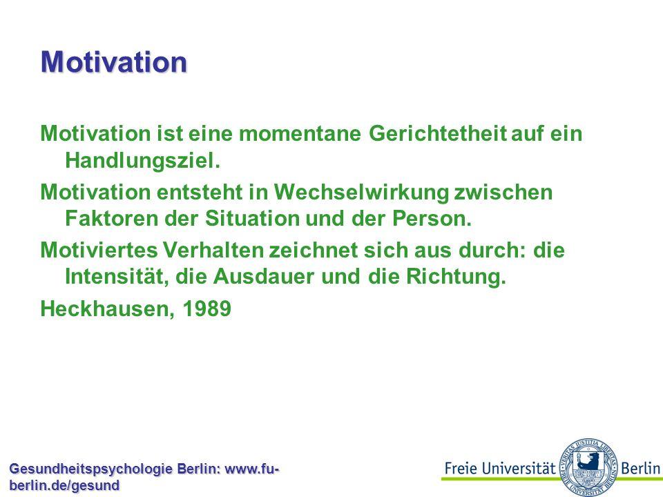 Motivation Motivation ist eine momentane Gerichtetheit auf ein Handlungsziel.