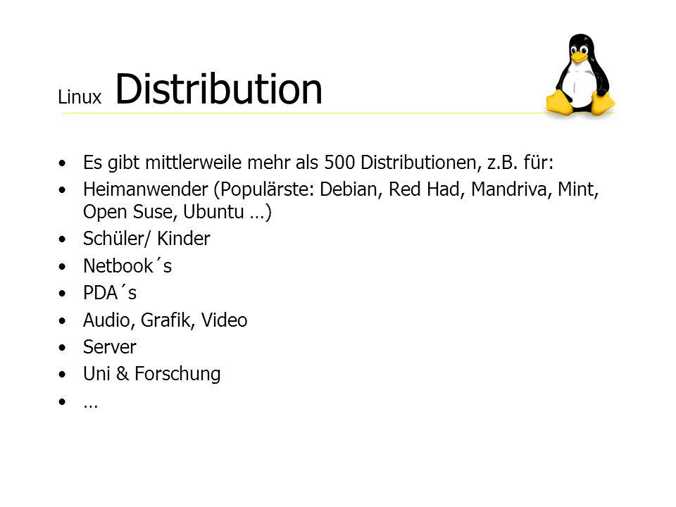 Linux Distribution Es gibt mittlerweile mehr als 500 Distributionen, z.B. für: