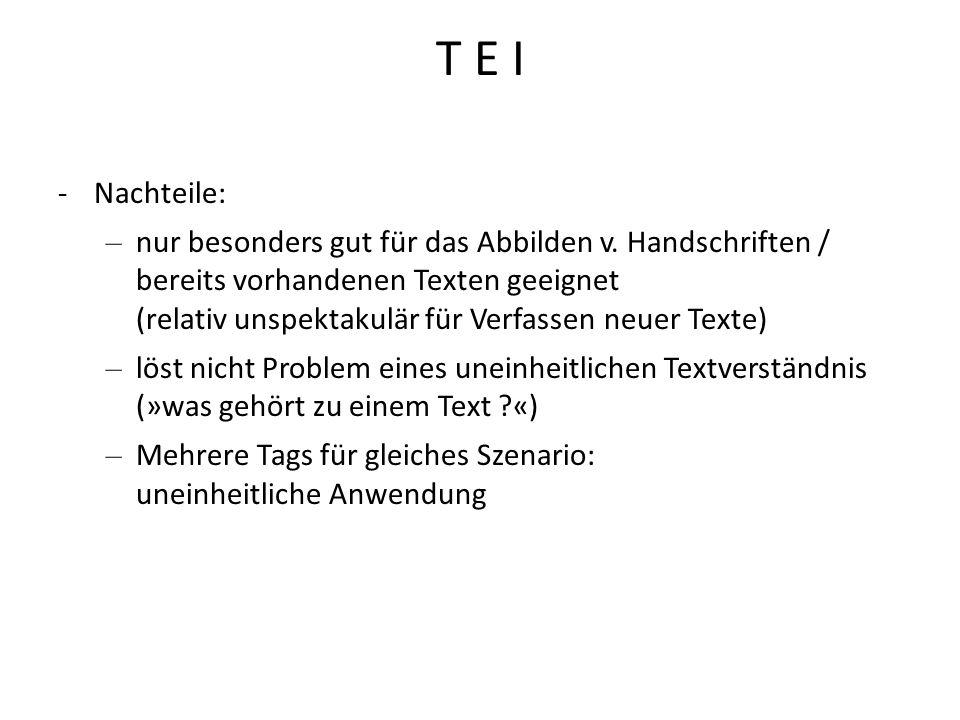 T E I Nachteile: