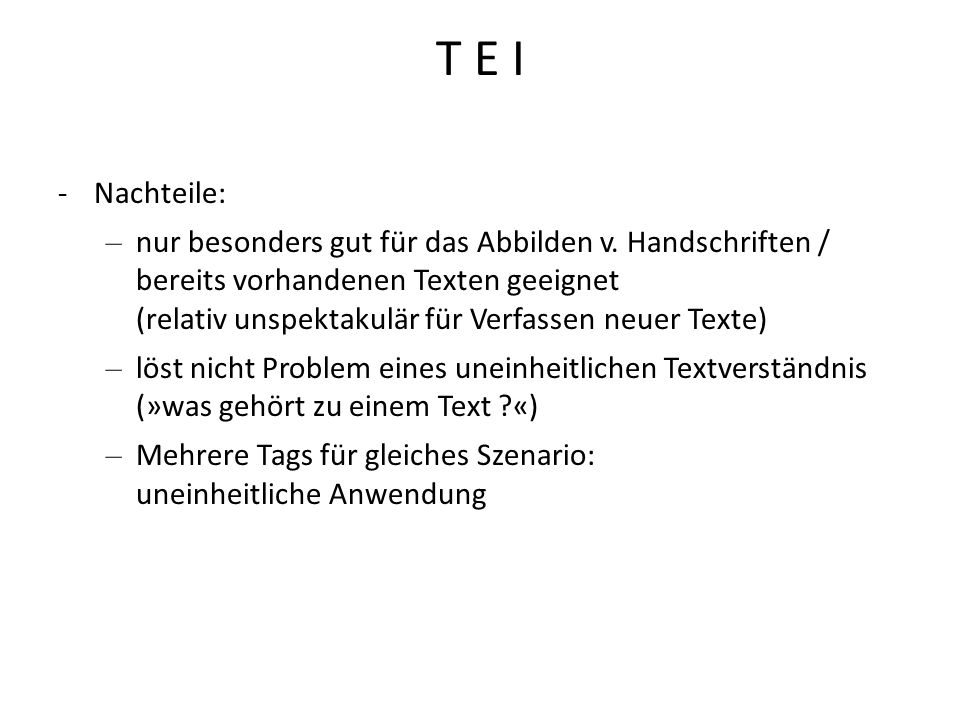 T E INachteile: