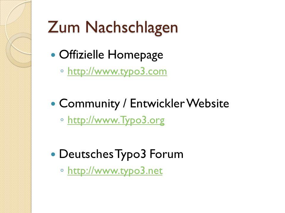 Zum Nachschlagen Offizielle Homepage Community / Entwickler Website