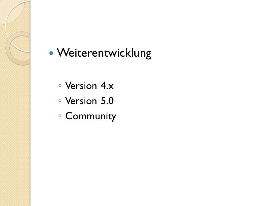 Weiterentwicklung Version 4.x Version 5.0 Community