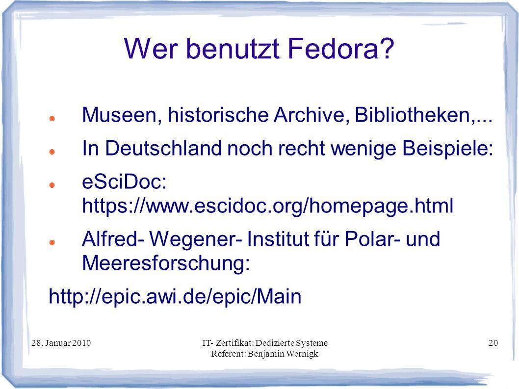 Wer benutzt Fedora Museen, historische Archive, Bibliotheken,...