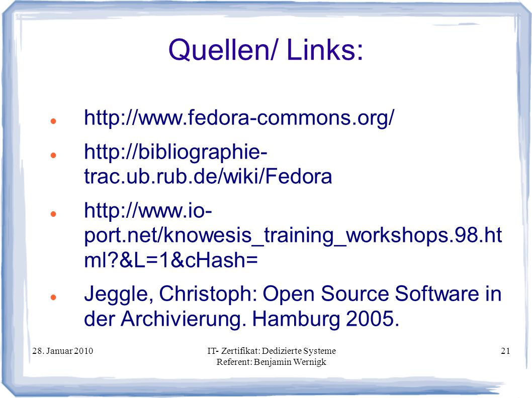 Quellen/ Links: http://www.fedora-commons.org/