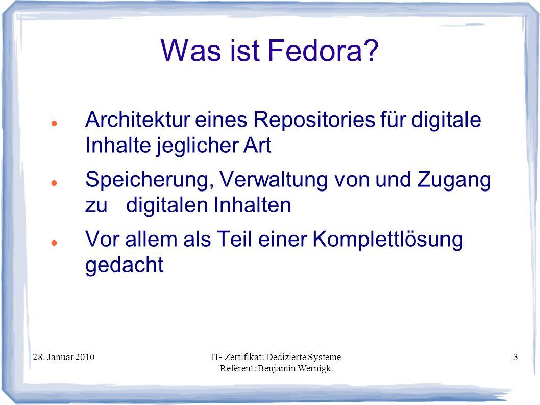 Was ist Fedora Architektur eines Repositories für digitale Inhalte jeglicher Art. Speicherung, Verwaltung von und Zugang zu digitalen Inhalten.