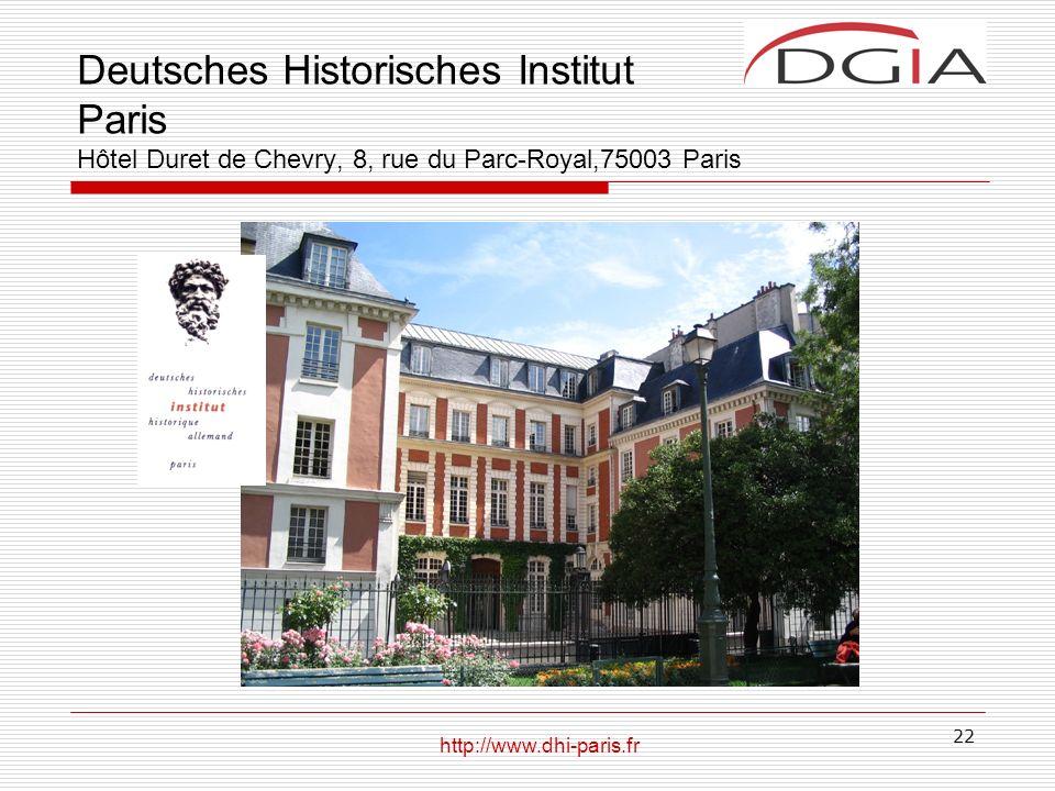 Deutsches Historisches Institut Paris Hôtel Duret de Chevry, 8, rue du Parc-Royal,75003 Paris